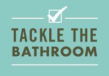 Tackle the Bathroom --                                                            Tips for cleaning bathroom hotspots using natural DIY solutions - i.e. natural oils, vinegar, baking soda