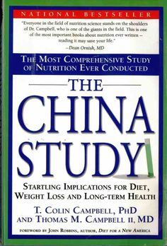 Bestseller books online The China Study: The Most Comprehensive Study of Nutrition Ever Conducted And the Startling Implications for Diet, Weight Loss, And Long-term Health T. Colin Campbell, Thomas M. Campbell II www. This Is A Book, The Book, Gewichtsverlust Motivation, Weight Loss Challenge, Diet Challenge, Plant Based Diet, Health And Nutrition, Health Diet, Nutrition Guide