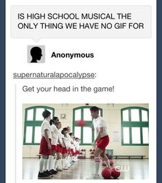 Supernatural has a gif for High School Musical Get your head in the game