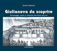 Il 6 maggio al Kursaal presentazione del nuovo libro di Sandro Galantini Giulianova da scoprire