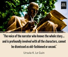 Point of view - omniscient narration - Ursula K le Guin quote | Now Novel