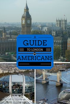 A Guide to London for Americans visiting for the first time. Features restaurants, attractions, hotels, pubs, transportation and events