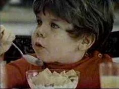 Possibly THE commercial of my childhood...but now I know kids don't eat by themselves! Where are the exhausted parents!?