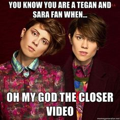 You know you are a Tegan and Sara fan when...