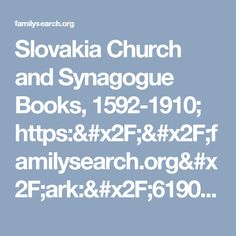 Slovakia Church and Synagogue Books, 1592-1910; https://familysearch.org/ark:/61903/3:1:S3HT-DB1R-ZW?cc=1554443&wc=9PQW-VZS%3A107654201%2C113456001%2C114628001%2C1161484502