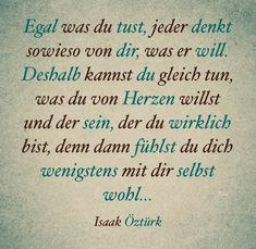 Das mache ich schon seit einiger Zeit....aber das kennen viele nicht von mir und wenden sich ab Best Quotes, Life Quotes, German Quotes, Wonder Quotes, More Than Words, True Words, Cool Words, Quotations, Inspirational Quotes