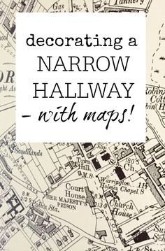 How to decorate a narrow hallway - using maps. Great idea for adding fun to a space without taking u Hallway Wallpaper, Hallway Walls, Hallway Wall Decor, Map Wall Decor, Map Wallpaper, Hallway Decorating, Hallway Ideas, Upstairs Hallway, Decorating Tips
