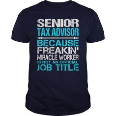 Awesome Tee For Senior Tax Advisor T-Shirts, Hoodies. BUY IT NOW ==► https://www.sunfrog.com/LifeStyle/Awesome-Tee-For-Senior-Tax-Advisor-124823889-Navy-Blue-Guys.html?id=41382