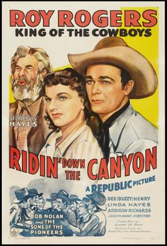 Ridin' Down the Canyon (1942) Stars: Roy Rogers, George 'Gabby' Hayes, Bob Nolan, Sons of the Pioneers, Robert 'Buzz' Henry, Linda Hayes ~ Director: Joseph Kane