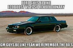 Grand National for the win Ford Humor, Ford Jokes, Funny Car Quotes, Funny Memes, Hilarious, Truck Memes, Buick Grand National, Mechanic Humor, Automobile