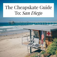 The Cheapskate Guide To: San Diego