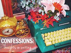 Confessions: Thoughts on writing | thegoodgroupie.com