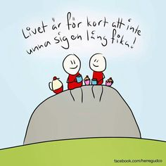 Fika! Fika, Work Quotes, Smile Quotes, Positive Life, Feel Good, Poems, How To Memorize Things, Stress, Positivity