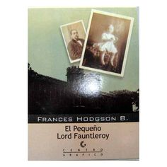 El pequeño Lord Fauntleroy - Frances Hodgson Burnett
