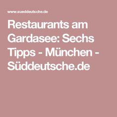 Restaurants am Gardasee: Sechs Tipps - München - Süddeutsche.de