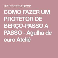 COMO FAZER UM PROTETOR DE BERÇO-PASSO A PASSO - Agulha de ouro Ateliê
