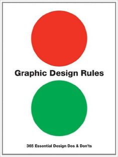 Graphic Design Rules: 365 Essential Design Dos and Don'ts Graphic Design Books, Graphic Design Tutorials, Book Design, Cover Design, Web Design, Logo Design Template, Custom Logo Design, Cheap Logo, Multimedia Technology