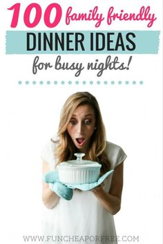 """Need new ideas to freshen up your menu? Get 100 Family Friendly Dinner Ideas for Busy Nights! Includes a free printable to keep in your pantry so you'll never have to wonder """"What's for dinner?"""" again! http://www.FunCheapOrFree.com"""