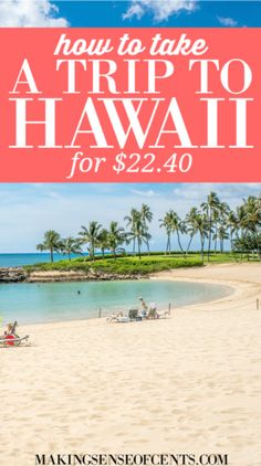 How To Take A 10 Day Trip To Hawaii For $22.40 – Flights & Accommodations Included #247moms