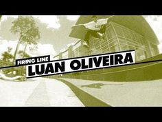 Thrasher Firing Line: Luan Oliveira