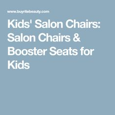 Kids' Salon Chairs: Salon Chairs & Booster Seats for Kids