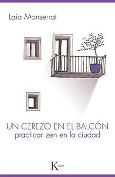 Un cerezo en el balcón. Libro que explica como practicar el Zen en la ciudad.