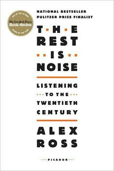 """""""Just occasionally someone writes a book you've waited your life to read. Alex Ross's enthralling history of 20th-century music is, for me, one of those books."""" — Alan Rusbridger, Guardian"""