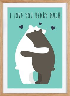 I Love You Beary Much als Poster im Holzrahmen | JUNIQE