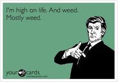 I'm high on life.