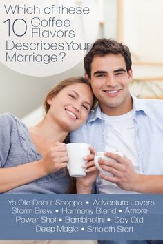 Pour you and your husband a cup of coffee and decide which brew best describes your marriage.