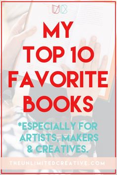 My Top Ten Favorite Books for Artists, Makers & Creative Entrepreneurs! (I especially want to read #3!)