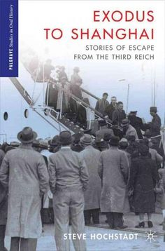 Exodus to Shanghai: Stories of Escape from the Third Reich
