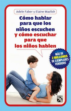EL ARTE DE EDUCAR: LIBRO COMO HABLAR PARA QUE TUS HIJOS TE ESCUCHEN.....