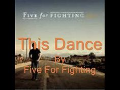 This Dance ~ Five for Fighting