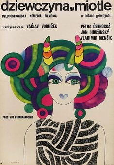 1972 Polish poster for THE GIRL ON THE BROOMSTICK (Václav Vorlícek, Czechoslovakia, 1972) Designer: Hanna Bodnar (b. 1929) Poster source: Terry Posters For more stunning posters by Hanna Bodnar see my brand new bi-monthly column Graphic Detail in the print edition ofFilm Comment Magazine.