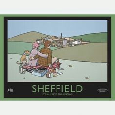 OK, not at all vintage, but still a thing of great beauty. The extremely talented local artist Pete McKee Posters Uk, Railway Posters, Poster Prints, Sheffield Art, Sheffield Steel, Sheffield United, Pete Mckee, St George Flag, Tourism Poster