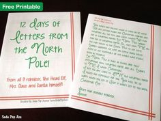 Do you ever imagine what the reindeer, elves, and Santa are doing right now at the North Pole? Print one of these 12 Letters from the North Pole each day to get a glimpse into their life. Absolutey adorable!!! by Soda Pop Ave
