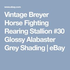 Vintage Breyer Horse Fighting Rearing Stallion #30 Glossy Alabaster Grey Shading | eBay