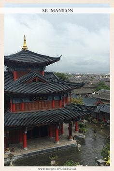Located within the old town, Mu mansion or Mufu Palace is a representation of the ancient central China architecture during the Ming Dynasty Minecraft Japanese House, China Architecture, Lijiang, Central City, Great Wall Of China, Seven Wonders, China Travel, Old Town, Cool Places To Visit