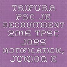Tripura PSC JE Recruitment 2016 TPSC Jobs Notification, Junior Engineer Application Form Apply Online @ www.tnpc.gov.in - |Recruitment Result Admit Card| |Application Form |Answer Key | Cut Off|