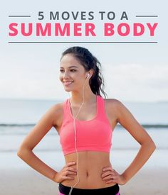 5 Moves to a Summer Body - This is a quick summer workout and will leave you with plenty of time to enjoy the beautiful warm weather and fun outdoor events. #summerworkouts #summerbody #workouts