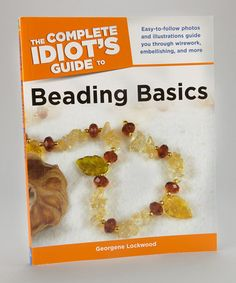 Take a look at this Idiots Guide to Beading Basics Paperback by Penguin Group (USA) on #zulily today!