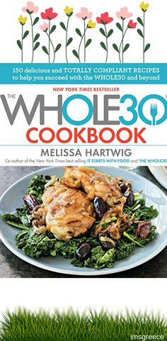 The Cookbook: 150 Delicious and Totally Compliant Recipes to Help You Succeed with the and Beyond Healthy Habits, Healthy Meals, Healthy Recipes, Whole30 Cookbook, Whole30 Program, Whole 30, New Recipes, Best Sellers, Cravings