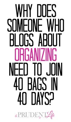 I'm taking the 40 Bags in 40 Days challenge this year. Click to read WHY!