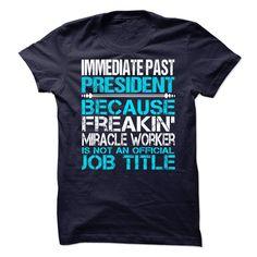 Immediate Past President T-Shirts, Hoodies. ADD TO CART ==► https://www.sunfrog.com/No-Category/Immediate-Past-President.html?id=41382