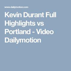Kevin Durant Full Highlights vs Portland - Video Dailymotion