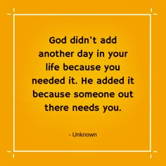 God didn't add another day in your because you needed it. Best Success Quotes, Need You, Spiritual Quotes, Quotations, Prayers, Spirituality, Ads, Thoughts, Life
