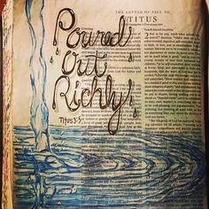 Titus / Bible journaling, poured out richly Art Journal Pages, Bible Study Journal, Art Journaling, Faith Bible, My Bible, Bible Art, Scripture Verses, Bible Scriptures, Bible Quotes