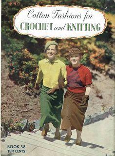 1934 Vintage 1930s Fashion Patterns Crochet Knitting Cotton Fashions for Crochet and Knitting Book 38 pdf