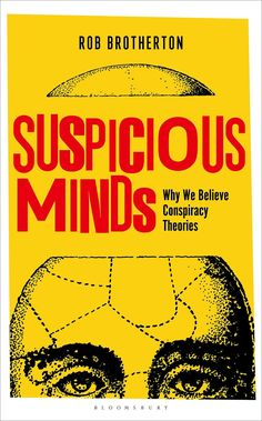 Suspicious Minds: Why We Believe Conspiracy Theories [Nov 19, 2015] Brotherto]